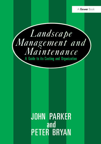 Landscape Management and Maintenance A Guide to Its Costing and Organization book cover