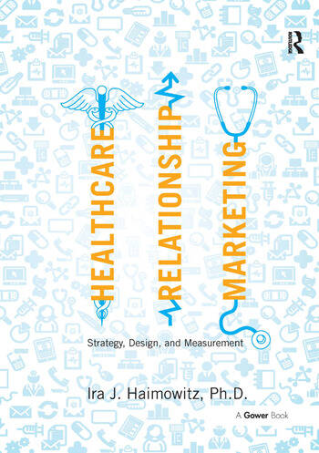 Healthcare Relationship Marketing Strategy, Design and Measurement book cover
