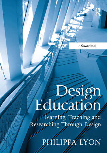 Design Education Learning, Teaching and Researching Through Design book cover