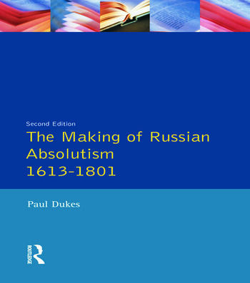 The Making of Russian Absolutism 1613-1801 book cover