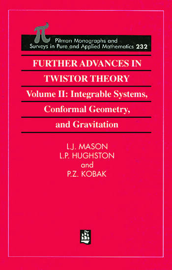 Further Advances in Twistor Theory Volume II: Integrable Systems, Conformal Geometry and Gravitation book cover
