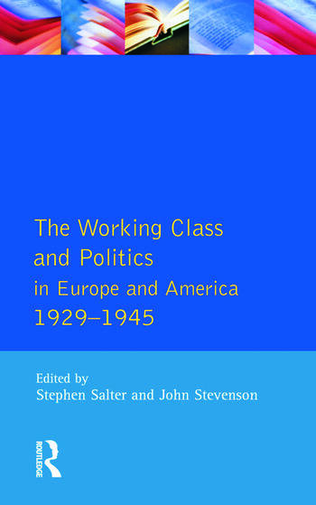 The Working Class and Politics in Europe and America 1929-1945 book cover