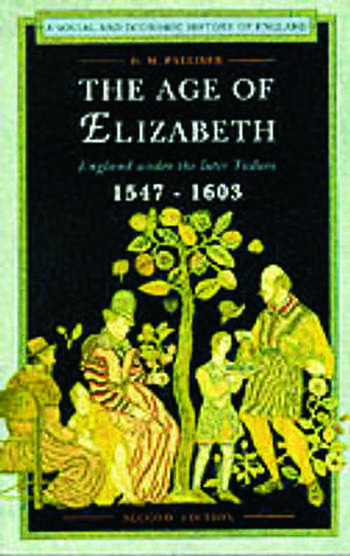The Age of Elizabeth England Under the Later Tudors book cover