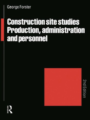 Construction Site Studies Production Administration and Personnel book cover