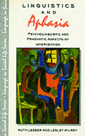 Linguistics and Aphasia Psycholinguistic and Pragmatic Aspects of Intervention book cover