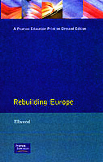 Rebuilding Europe Western Europe, America and Postwar Reconstruction book cover