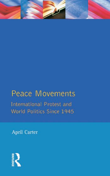 Peace Movements: International Protest and World Politics Since 1945 book cover