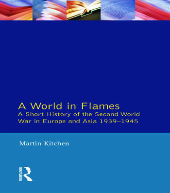 A World in Flames A Short History of the Second World War in Europe and Asia 1939-1945 book cover