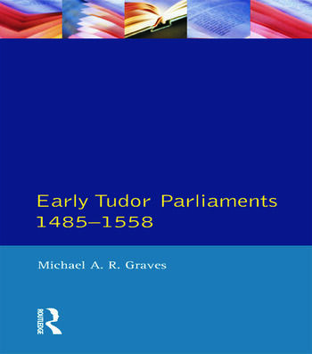 Early Tudor Parliaments 1485-1558 book cover