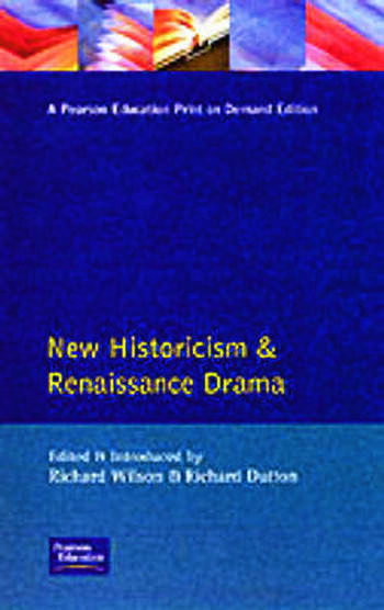 New Historicism and Renaissance Drama book cover