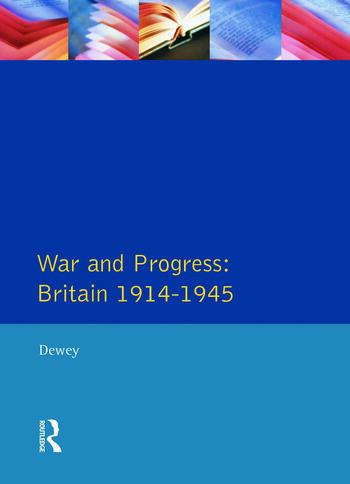War and Progress Britain 1914-1945 book cover