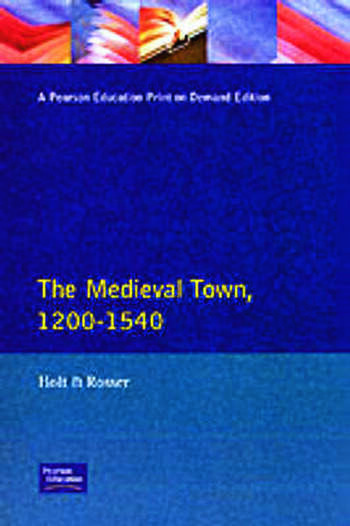 The Medieval Town in England 1200-1540 book cover