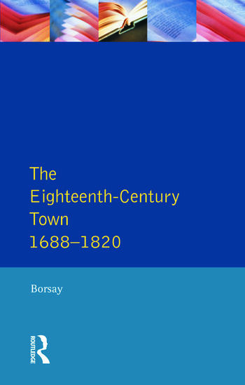 The Eighteenth-Century Town A Reader in English Urban History 1688-1820 book cover