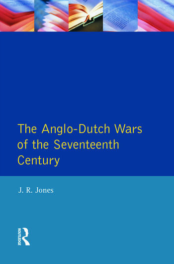 The Anglo-Dutch Wars of the Seventeenth Century book cover