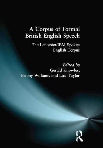 A Corpus of Formal British English Speech The Lancaster/IBM Spoken English Corpus book cover
