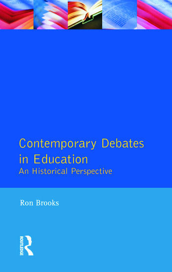 Contemporary Debates in Education An Historical Perspective book cover