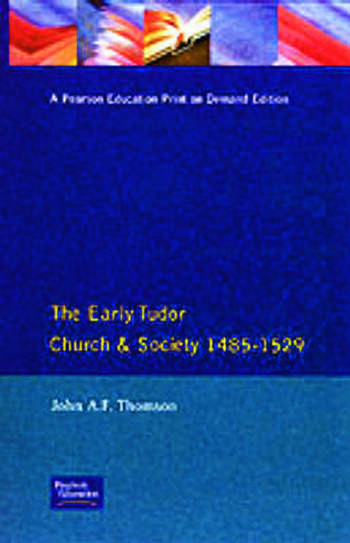 The Early Tudor Church and Society 1485-1529 book cover
