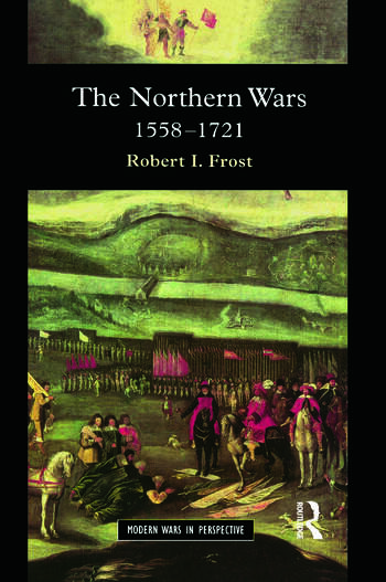 The Northern Wars War, State and Society in Northeastern Europe, 1558 - 1721 book cover