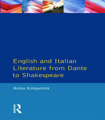 English and Italian Literature From Dante to Shakespeare A Study of Source, Analogue and Divergence book cover