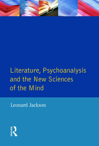 Literature, Psychoanalysis and the New Sciences of Mind book cover