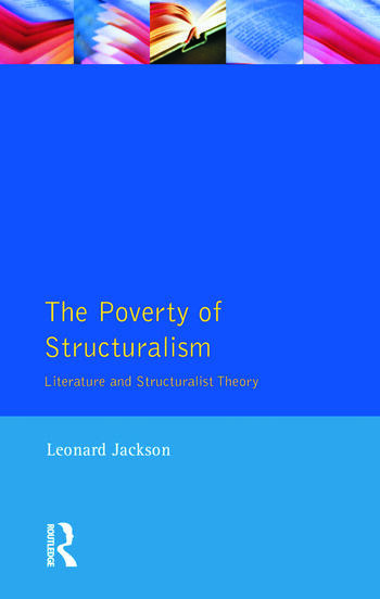 The Poverty of Structuralism Literature and Structuralist Theory book cover