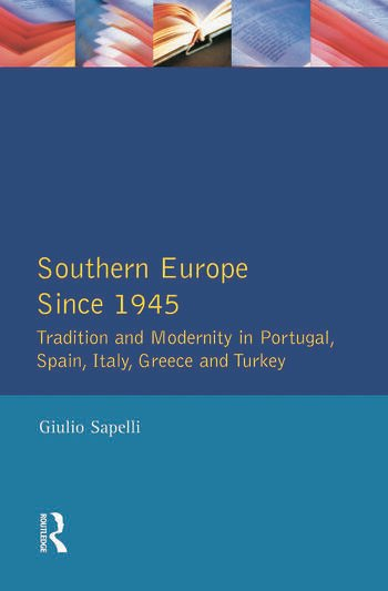 Southern Europe Politics, Society and Economics Since 1945 book cover