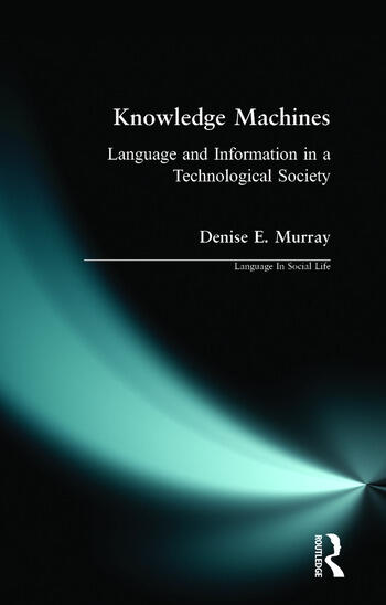 Knowledge Machines Language and Information in a Technological Society book cover