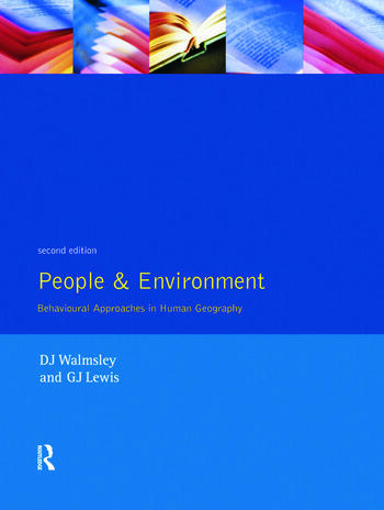 People and Environment Behavioural Approaches in Human Geography book cover