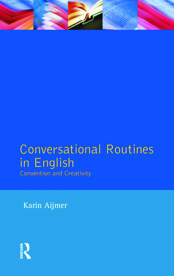 Conversational Routines in English Convention and Creativity book cover
