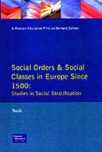 Social Orders and Social Classes in Europe Since 1500 Studies in Social Stratification book cover