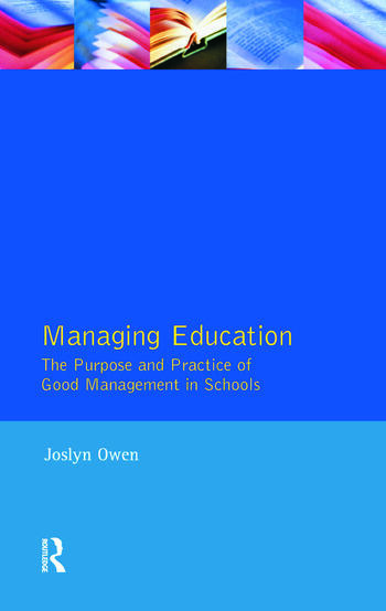 Managing Education The Purpose and Practice of Good Management in Schools book cover