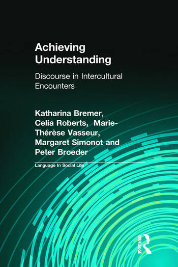 Achieving Understanding Discourse in Intercultural Encounters book cover