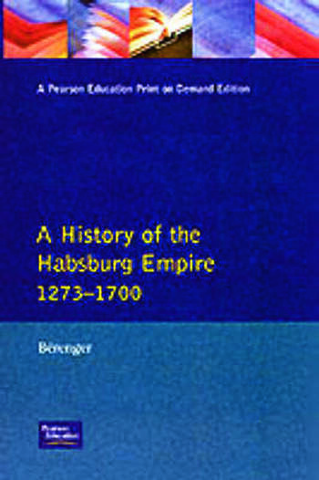 A History of the Habsburg Empire 1273-1700 book cover