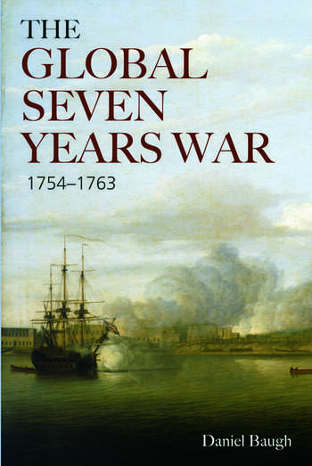 The Global Seven Years War 1754-1763 Britain and France in a Great Power Contest book cover