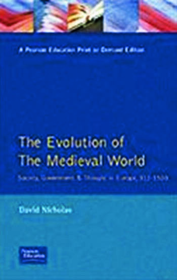 The Evolution of the Medieval World Society, Government & Thought in Europe 312-1500 book cover