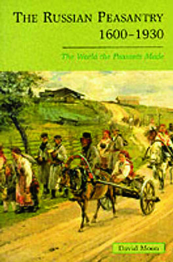 The Russian Peasantry 1600-1930 The World the Peasants Made book cover
