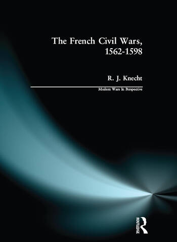 The French Civil Wars, 1562-1598 book cover