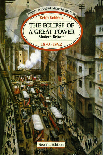 The Eclipse of a Great Power Modern Britain 1870-1992 book cover