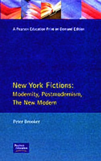 New York Fictions Modernity, Postmodernism, The New Modern book cover
