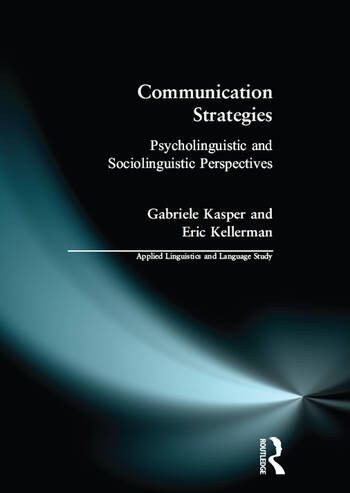 Communication Strategies Psycholinguistic and Sociolinguistic Perspectives book cover