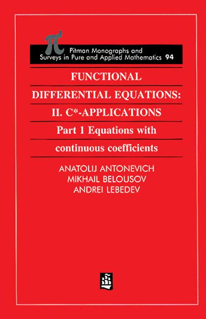 Functional Differential Equations II. C*-Applications Part 1: Equations with Continuous Coefficients book cover