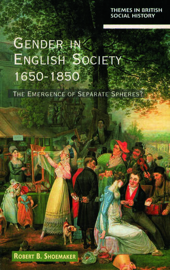 Gender in English Society 1650-1850 The Emergence of Separate Spheres? book cover