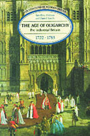 The Age of Oligarchy Pre-Industrial Britain 1722-1783 book cover