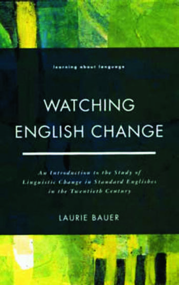 Watching English Change An Introduction to the Study of Linguistic Change in Standard Englishes in the 20th Century book cover