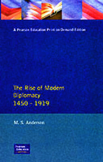 The Rise of Modern Diplomacy 1450 - 1919 book cover