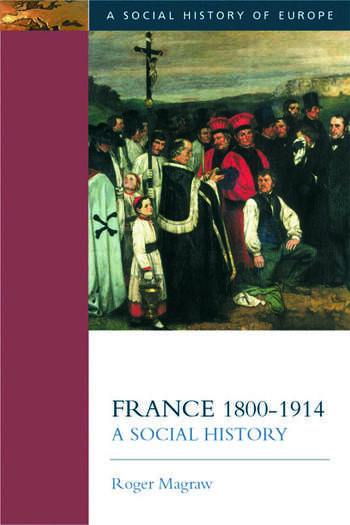 France, 1800-1914 A Social History book cover