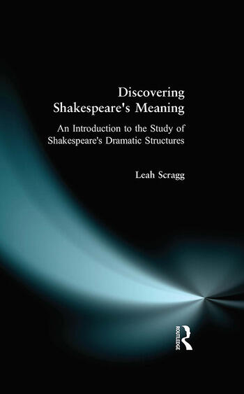 Discovering Shakespeare's Meaning An Introduction to the Study of Shakespeare's Dramatic Structures book cover
