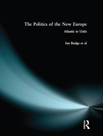 The Politics of the New Europe Atlantic to Urals book cover
