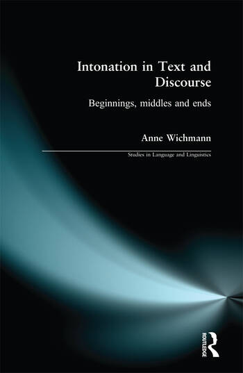 Intonation in Text and Discourse Beginnings, Middles and Ends book cover