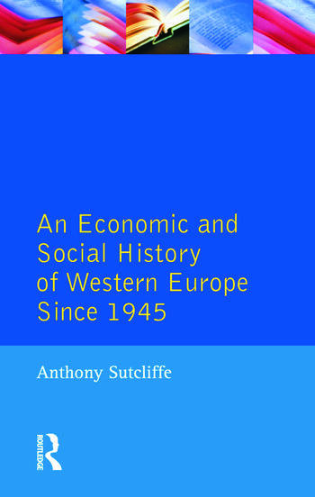 An Economic and Social History of Western Europe since 1945 book cover